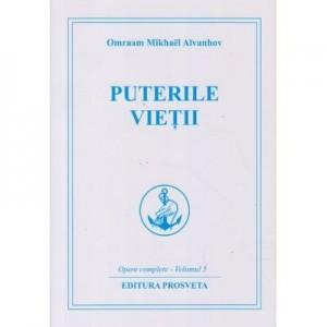Puterile vietii. Opere complete vol 5 - Omraam Mikhael Aivanhov