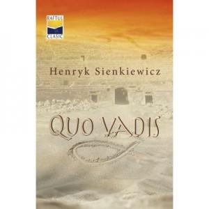 Quo vadis. Colectia Raftul clasic - Henryk Sienkiewicz