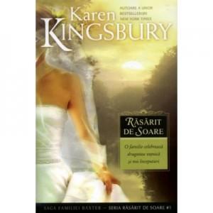Rasarit de soare (Saga Familiei Baxter - Seria Rasarit de soare - Cartea 1) - Karen Kingsbury