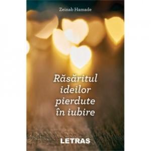 Rasaritul ideilor pierdute in iubire - Zeinab Hamade