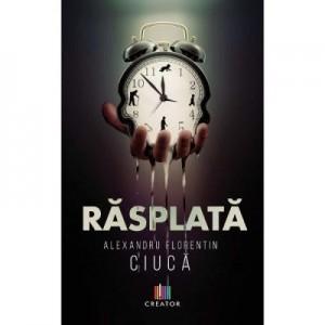 Rasplata - Alexandru Florentin Ciuca