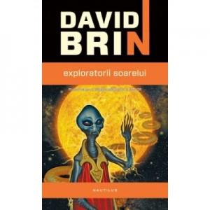 Razboiul elitelor: Exploratorii soarelui - David Brin
