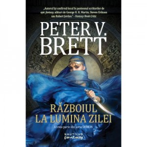 Razboiul la lumina zilei (Seria Demon, partea a III-a, paperback) - Peter V. Brett