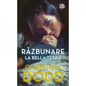 Razbunare la Bella Terra - Christina Dodd