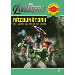 Razbunatorii. Uniti contra unei amenintari comune - Marvel