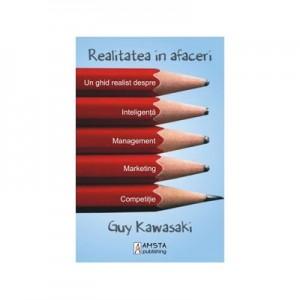 Realitatea in afaceri - Guy Kawasaki