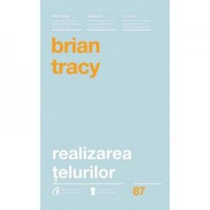 Realizarea telurilor - Brian Tracy