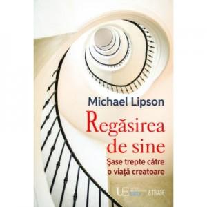 Regasirea de sine - MICHAEL LIPSON