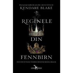 Reginele din Fennbirn - Kendare Blake