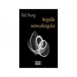 Regulile Networkingului - Rob Yeung
