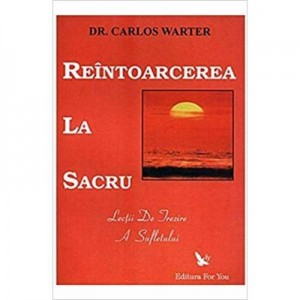 Reintoarcerea la sacru - Carlos Warter