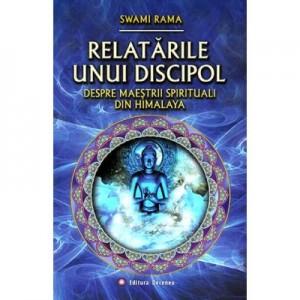 Relatarile unui discipol despre maestrii spirituali din Himalaya - Swami Rama