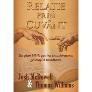 Relatie prin Cuvant - Josh McDowell, Thomas Williams