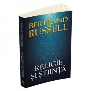 Religie si stiinta. Ed. 2 (Bertrand Russell)