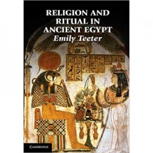 Religion and Ritual in Ancient Egypt - Emily Teeter