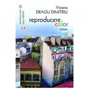 Reproducere color - Victoria Dragu Dimitriu