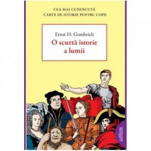 O scurta istorie a lumi - Ernst H. Gombrich