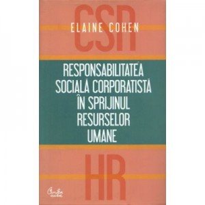 Responsabilitatea sociala corporatista in sprijinul resurselor umane - Elaine Cohen