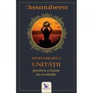 Restabilirea Unitatii pentru o lume in evolutie - Jasmuheen