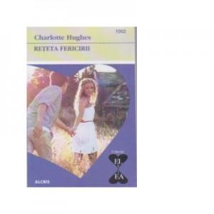 Reteta fericirii - Charlotte Hughes
