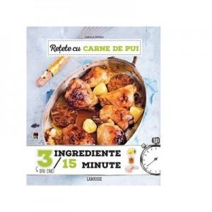 Retete cu carne de pui. 3 ingrediente, 15 minute - Larousse