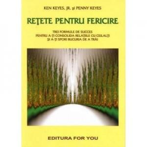 Retete pentru fericire - Ken Keyes, Penny Keyes