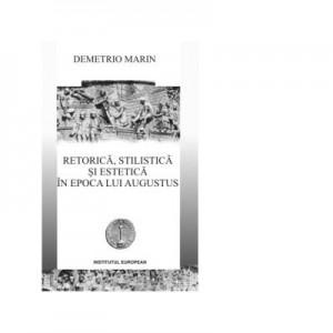 Retorica, stilistica si estetica in epoca lui Augustus - Demetrio Marin