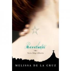 Revelatii. Sange Albastru, volumul 3 - Melissa De La Cruz