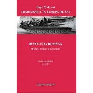 Revolutia romana. Militari, misiuni si diversiuni - Sorin Bocancea