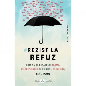 Rezist la refuz - Jia Jang
