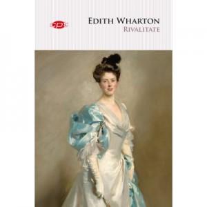 Rivalitate - Edith Wharton