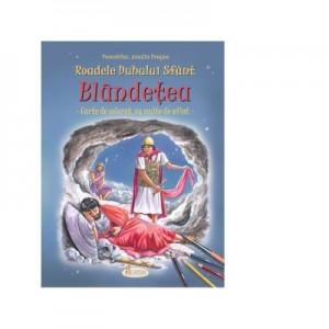 Roadele Duhului Sfant. Volumul 3 Blandetea. Carte de colorat, cu multe de aflat - Alexandru Stanese, Amalia Dragne