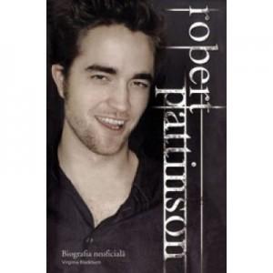 Robert Pattinson. Biografia neoficiala - Virginia Blackburn