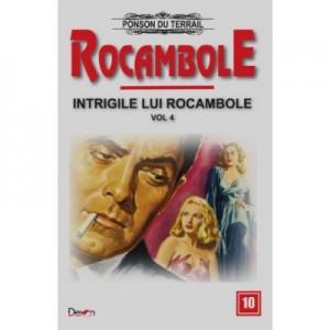 Rocambole 10 - Intrigile lui Rocambole 4 - Ponson du Terrail