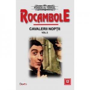 Rocambole 12-Cavalerii noptii 2- Ultima aparitie a lui Rocambole - Ponson du Terrail