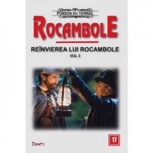 Rocambole 17-Reanvierea lui Rocambole 3 - Ponson du Terrail