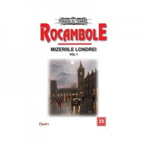 Rocambole 23-Mizeriile Londrei 1 - Ponson du Terrail