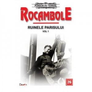 Rocambole 26-Ruinele Parisului 1/2 - Ponson du Terrail