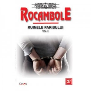 Rocambole 27-Ruinele Parisului 2/2 - Ponson du Terrail
