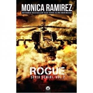 Rogue. Seria Gemini. Volumul 2 - Monica Ramirez