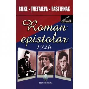 Roman epistolar 1926 - Rilke, Tvetaieva, Pasternak