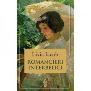 Romancieri interbelici - Livia Iacob