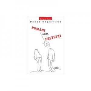 Romani deja destepti - Danut Ungureanu