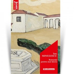 Romante pentru mai tarziu. Editia 2020 - Ion Minulescu