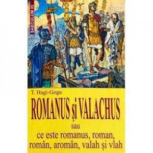 Romanus si Valachus - T. Hagi-Gogu