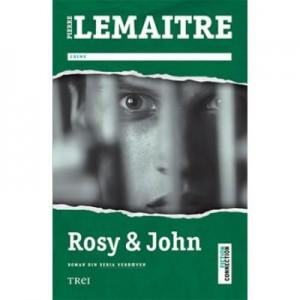 Rosy & John - Pierre Lemaitre. Traducere de Alina Ene
