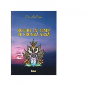 Rotiri in timp pe frunza arsa - Pusa Lia Popan