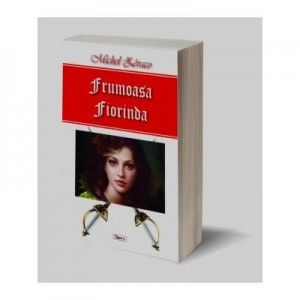 Royal de Beurevers - Frumoasa Fiorinda - Michel Zevaco