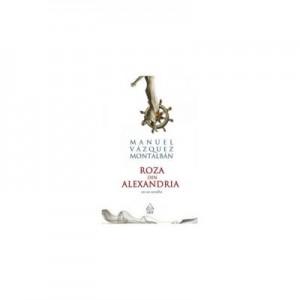 Roza din Alexandria - Manuel Vazquez Montalban