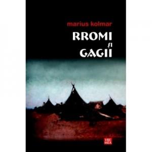 Rromi şi gagii Editia 2 - Marius Kolmar